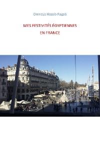 Cover Mes festivités égyptiennes en France