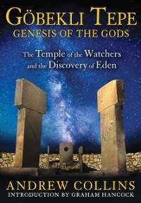Cover Gobekli Tepe: Genesis of the Gods