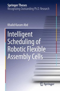 Cover Intelligent Scheduling of Robotic Flexible Assembly Cells
