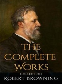 Cover Robert Browning: The Complete Works