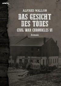 Cover DAS GESICHT DES TODES - CIVIL WAR CHRONICLES VI