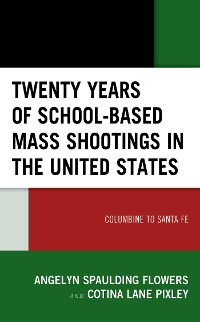 Cover Twenty Years of School-based Mass Shootings in the United States