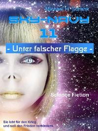 Cover Sky-Navy 11 - Unter falscher Flagge