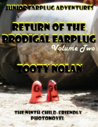 Cover Junior Earplug Adventures: Return of the Prodigal Earplug Volume Two