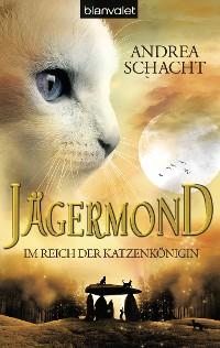 Cover Jägermond 1 - Im Reich der Katzenkönigin