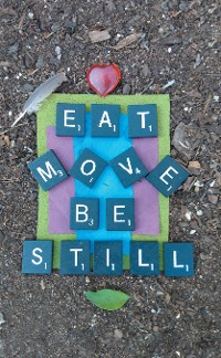 Cover Eat Move Be Still