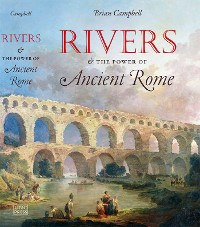 Cover Rivers and the Power of Ancient Rome