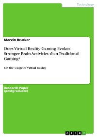 Cover Does Virtual Reality Gaming Evokes Stronger Brain Activities than Traditional Gaming?