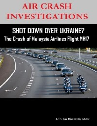 Cover Air Crash Investigations  - Shot Down Over Ukraine? - The Crash of Malaysia Airlines Flight MH17