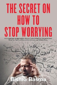 Cover The Secret on How to Stop Worrying