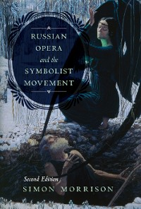 Cover Russian Opera and the Symbolist Movement, Second Edition