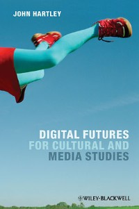 Cover Digital Futures for Cultural and Media Studies