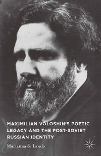 Cover Maximilian Voloshin's Poetic Legacy and the Post-Soviet Russian Identity
