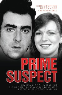 Cover Prime Suspect - The True Story of John Cannan, The Only Man the Police Want to Investigate for the Murder of Suzy Lamplugh