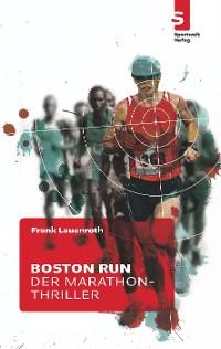 Cover Boston Run - Der Marathon-Thriller