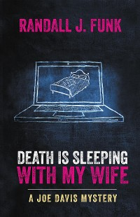 Cover Death is Sleeping with My Wife