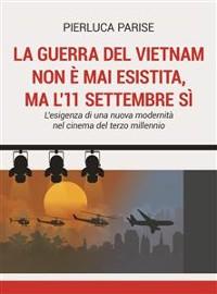 Cover La guerra del Vietnam non è mai esistita, ma l'11 settembre sì
