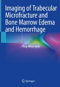 Cover Imaging of Trabecular Microfracture and Bone Marrow Edema and Hemorrhage