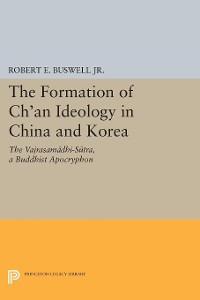 Cover The Formation of Ch'an Ideology in China and Korea