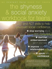 Cover The Shyness and Social Anxiety Workbook for Teens