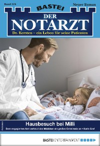 Cover Der Notarzt 324 - Arztroman