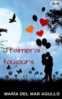 Cover J't'Aimerai Toujours