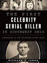Cover The First Celebrity Serial Killer in Southwest Ohio