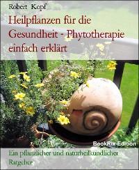 Cover Heilpflanzen für die Gesundheit - Phytotherapie einfach erklärt