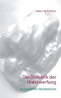 Cover Die Dialektik der Unterwerfung