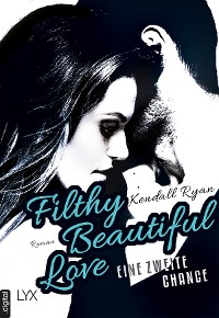 Cover Filthy Beautiful Love - Eine zweite Chance