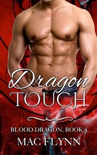 Cover Dragon Touch: Blood Dragon, Book 4 (Dragon Shifter Romance)