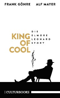Cover King of Cool. Die Elmore-Leonard-Story