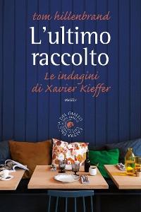 Cover L'ultimo raccolto. Le indagini di Xavier Kieffer