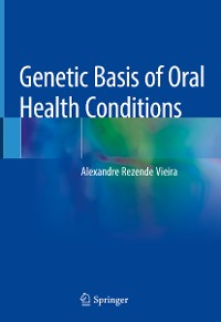 Cover Genetic Basis of Oral Health Conditions