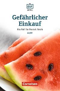 Cover Die DaF-Bibliothek / A2/B1 - Gefährlicher Einkauf