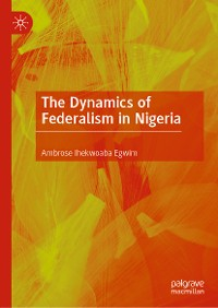 Cover The Dynamics of Federalism in Nigeria