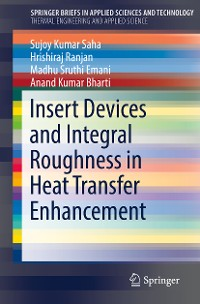 Cover Insert Devices and Integral Roughness in Heat Transfer Enhancement
