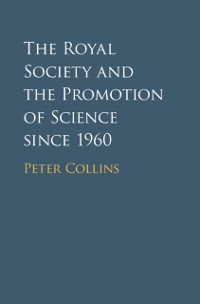 Cover Royal Society and the Promotion of Science since 1960