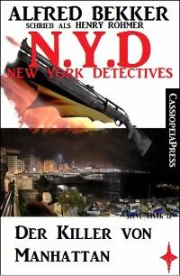 Cover Henry Rohmer, N.Y.D. - Der Killer von Manhattan (New York Detectives)