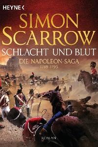 Cover Schlacht und Blut - Die Napoleon-Saga 1