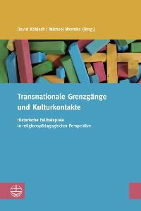 Cover Transnationale Grenzgänge und Kulturkontakte