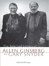 Cover The Selected Letters of Allen Ginsberg and Gary Snyder, 1956-1991