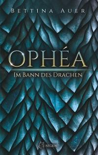 Cover Ophéa - Im Bann des Drachen