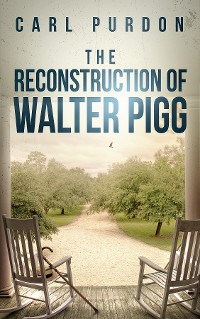 Cover The Reconstruction Of Walter Pigg