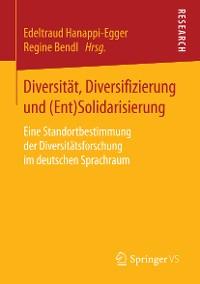 Cover Diversität, Diversifizierung und (Ent)Solidarisierung