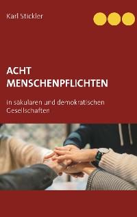 Cover Acht Menschenpflichten in säkularen und demokratischen Gesellschaften