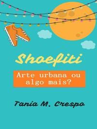 Cover Shoefiti--Arte urbana ou algo mais?