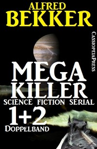 Cover Mega Killer 1 und 2 - Doppelband (Science Fiction Serial)