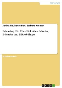 Cover E-Reading. Ein Überblick über E-Books, E-Reader und E-Book-Shops