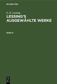 Cover G. E. Lessing: Lessing's ausgewählte Werke. Band 6